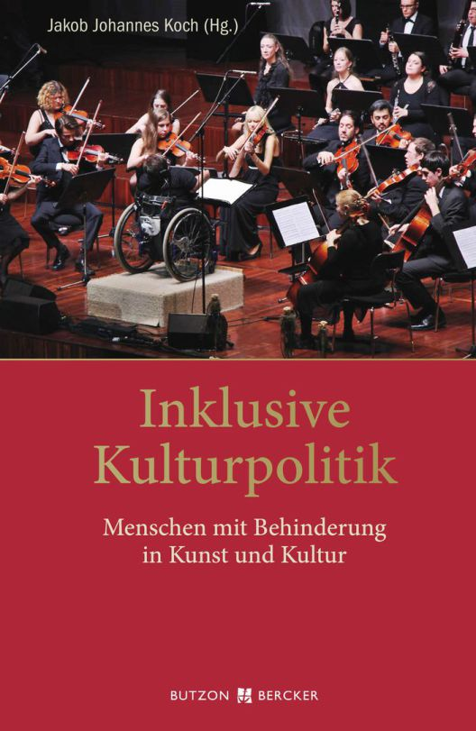 Abbildung des Bucheinbands Inklusive Kulturpolitik mit einem Foto, auf dem ein Orchester spielt, das Benedikt Lika dirigiert.